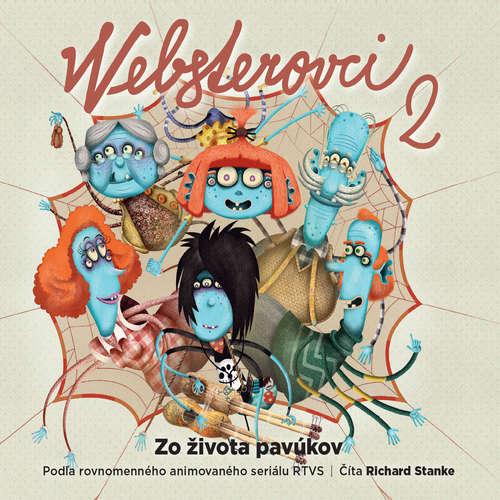 Audiokniha Websterovci 2 - Zo života pavúkov - Katarína Kerekesová - Richard Stanke
