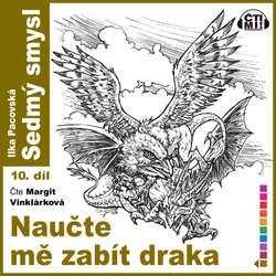 Audiokniha Naučte mě zabít draka - Ilka Pacovská - Margit Vinklárková