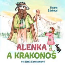 Audiokniha Alenka a Krakonoš - Danka Šárková - Naďa Konvalinková