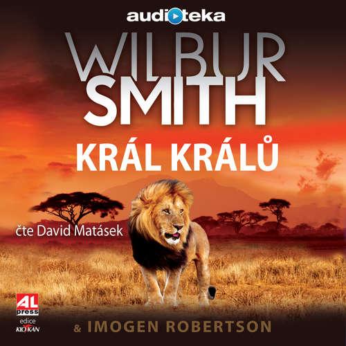 Audiokniha Král králů - Wilbur Smith - David Matásek