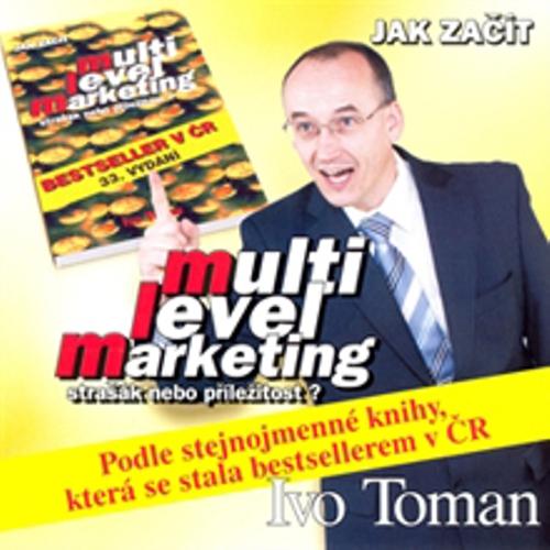 Multi level marketing - strašák nebo příležitost - Ivo Toman (Audiokniha)