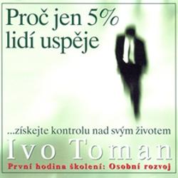 Proč jen 5 % lidí uspěje - Ivo Toman (Audiokniha)