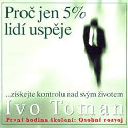 Audiokniha Proč jen 5 % lidí uspěje - Ivo Toman - Ivo Toman