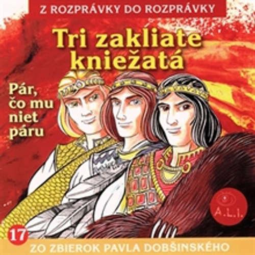 Audiokniha Tri zakliate kniežatá - Z Rozprávky Do Rozprávky - Ján Mistrík