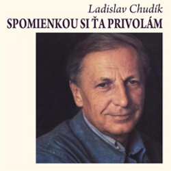 Spomienkou si ťa privolám - Ladislav Chudík (Audiokniha)