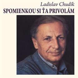Audiokniha Spomienkou si ťa privolám - Ladislav Chudík - Gustáv Valach