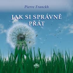 Jak si správně přát  - Pierre Franckh (Audiokniha)
