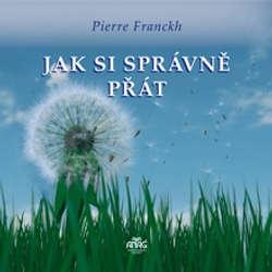 Audiokniha Jak si správně přát  - Pierre Franckh - Alexej Pyško
