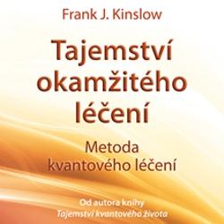 Tajemství okamžitého léčení  - Frank Kinslow (Audiokniha)