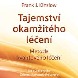Audiokniha Tajemství okamžitého léčení  - Frank Kinslow - Alexej Pyško