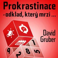 Prokrastinace - odklad, který mrzí… - David Gruber (Audiokniha)