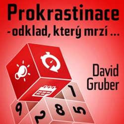 Audiokniha Prokrastinace - odklad, který mrzí… - David Gruber - David Gruber