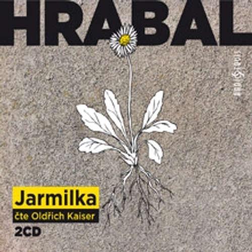 Audiokniha Jarmilka - Bohumil Hrabal - Oldřich Kaiser