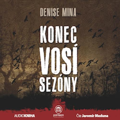 Konec vosí sezóny - Denise Mina (Audiokniha)