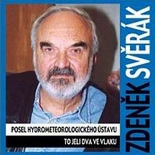 Audiokniha Posel hydrometeorologického ústavu, To jeli dva ve vlaku - Zdeněk Svěrák - Josef Abrhám