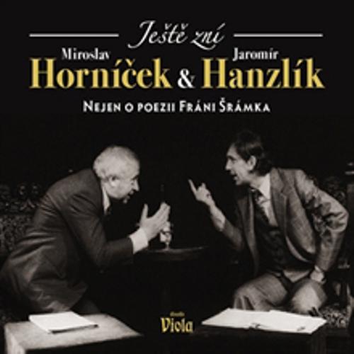 Ještě zní aneb Nejen o poezii Fráni Šrámka - Miroslav Horníček (Audiokniha)