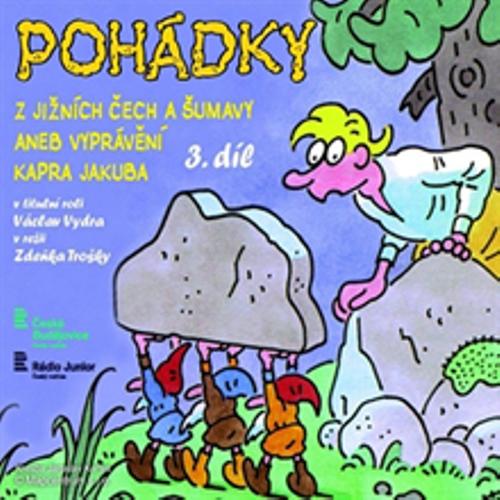 Pohádky z jižních Čech a Šumavy 3 aneb vyprávění kapra Jakuba - Bára Stluková (Audiokniha)