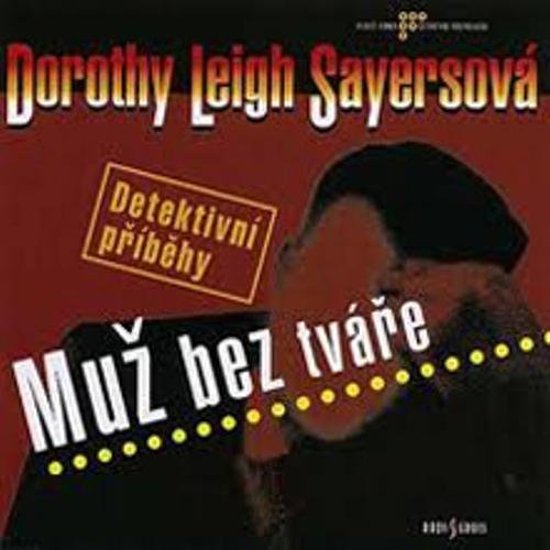 Muž bez tváře - Dorothy Leigh Sayersová (Audiokniha)