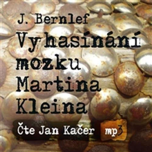 Vyhasínání mozku Martina Kleina