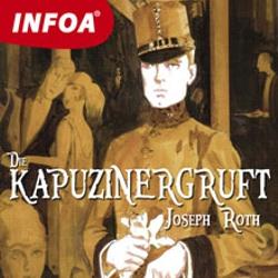 Die Kapuzinergruft (DE) - Joseph Roth (Hoerbuch)