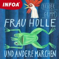 Frau Holle und andere märchen (DE) - Bratia Grimmovci (Hoerbuch)