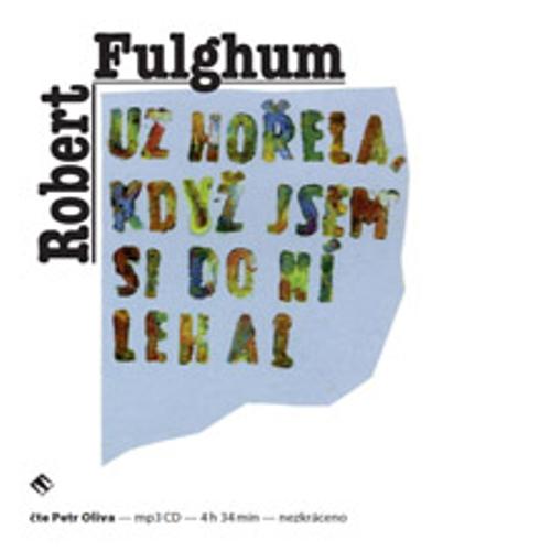 Už hořela, když jsem si do ní lehal - Robert Fulghum (Audiokniha)