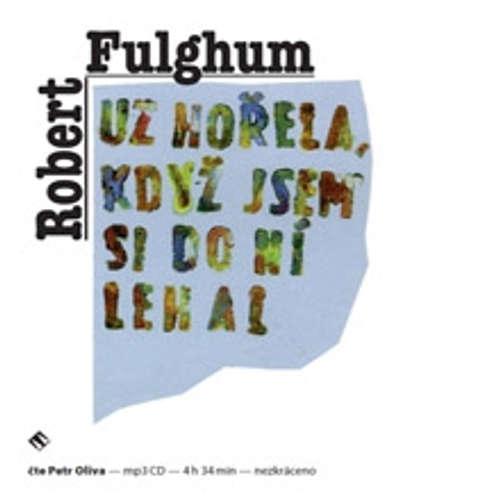 Audiokniha Už hořela, když jsem si do ní lehal - Robert Fulghum - Petr Oliva