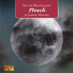 Audiokniha Strach - Guy de Maupassant - Ladislav Mrkvička