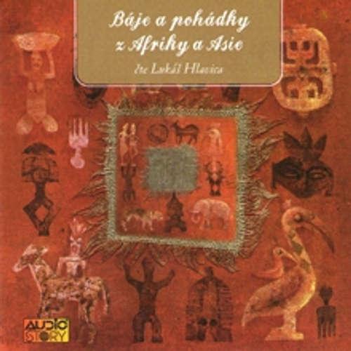 Audiokniha Báje a pohádky z Afriky a Asie - Ladislav Mikeš Pařízek - Lukáš Hlavica