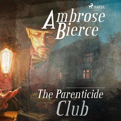 Audiobook The Parenticide Club (EN) - Ambrose Bierce - Peter Yearsley