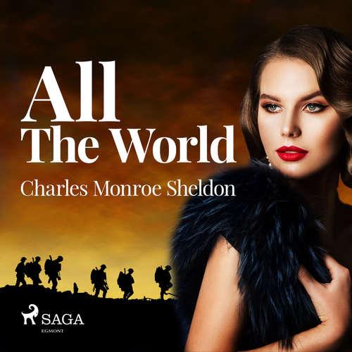 Audiobook All The World (EN) - Charles Monroe Sheldon - Adele de Pignerolles