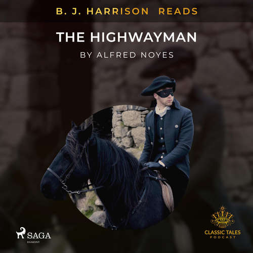 Audiobook B. J. Harrison Reads The Highwayman (EN) - Alfred Noyes - - -