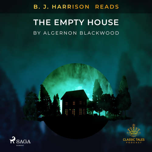 Audiobook B. J. Harrison Reads The Empty House (EN) - Algernon Blackwood - - -