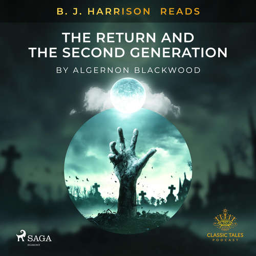 Audiobook B. J. Harrison Reads The Return and The Second Generation (EN) - Algernon Blackwood - - -