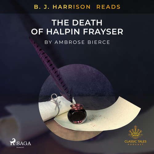 Audiobook B. J. Harrison Reads The Death of Halpin Frayser (EN) - Ambrose Bierce - - -