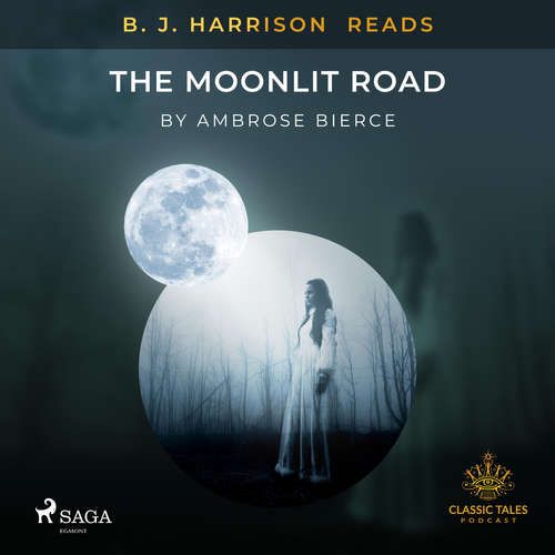 Audiobook B. J. Harrison Reads The Moonlit Road (EN) - Ambrose Bierce - - -