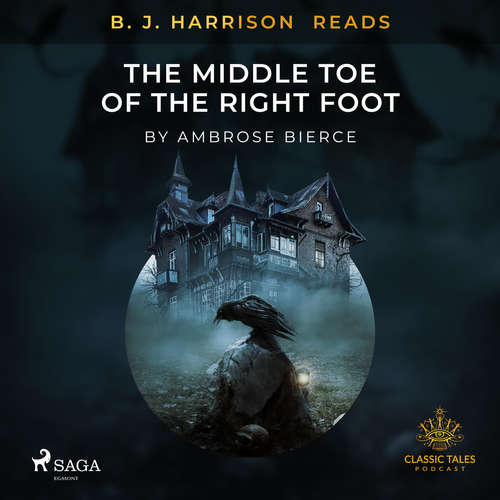 Audiobook B. J. Harrison Reads The Middle Toe of the Right Foot (EN) - Ambrose Bierce - - -