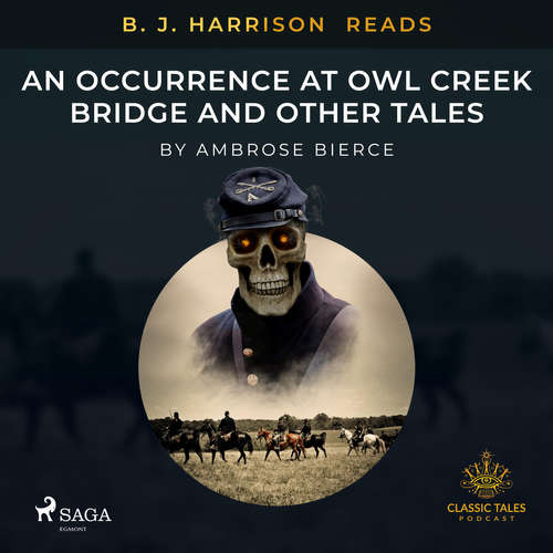 Audiobook B. J. Harrison Reads An Occurrence at Owl Creek Bridge and Other Tales (EN) - Ambrose Bierce - - -