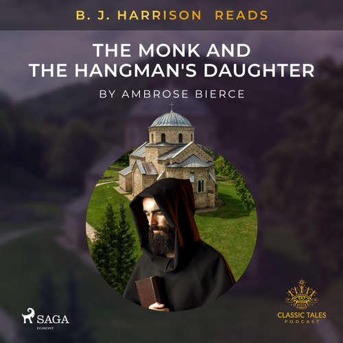 Audiobook B. J. Harrison Reads The Monk and the Hangman's Daughter (EN) - Ambrose Bierce - - -