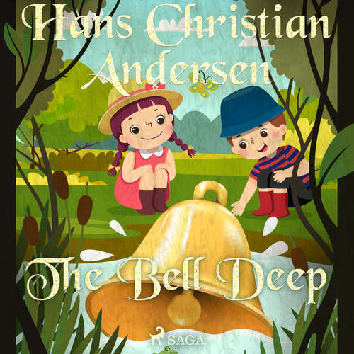Audiobook The Bell Deep (EN) - Hans Christian Andersen - Alex Lehman