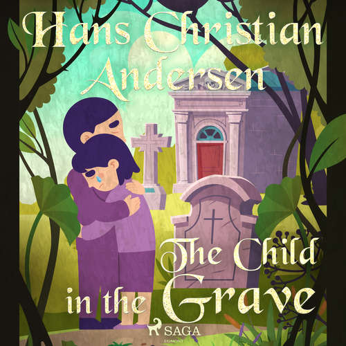 Audiobook The Child in the Grave (EN) - Hans Christian Andersen - Alex Lehman