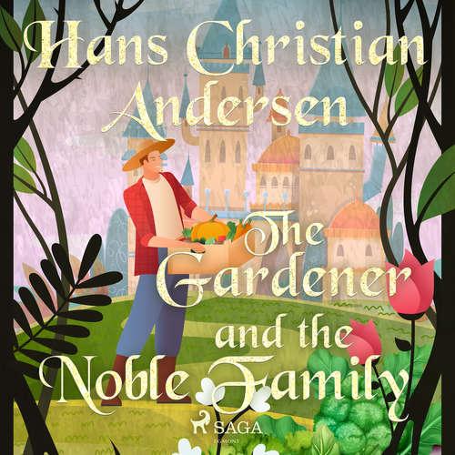 Audiobook The Gardener and the Noble Family (EN) - Hans Christian Andersen - Alex Lehman