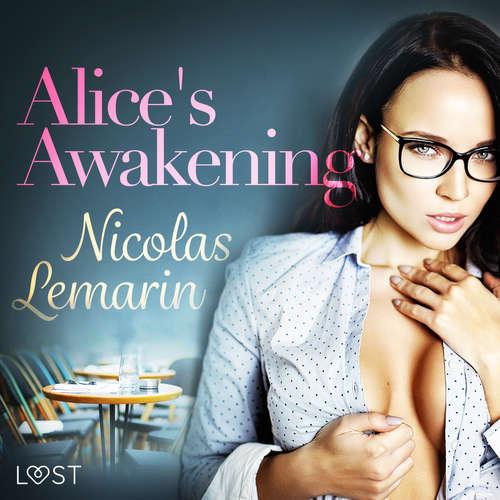 Audiobook Alice's Awakening – erotic short story (EN) - Nicolas Lemarin - Lily Ward