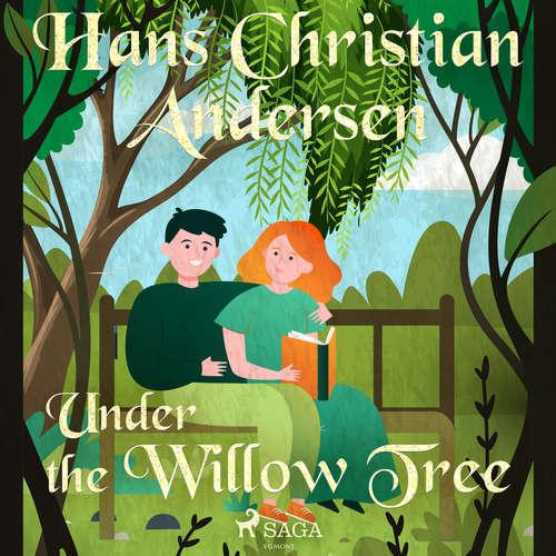 Audiobook Under the Willow Tree (EN) - Hans Christian Andersen - Alex Lehman