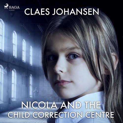 Audiobook Nicola and the Child Correction Centre (EN) - Claes Johansen - Katherine Moran