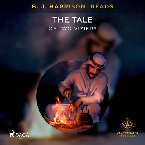 Audiobook B. J. Harrison Reads The Tale of Two Viziers (EN) - – Anonymous - B. J. Harrison