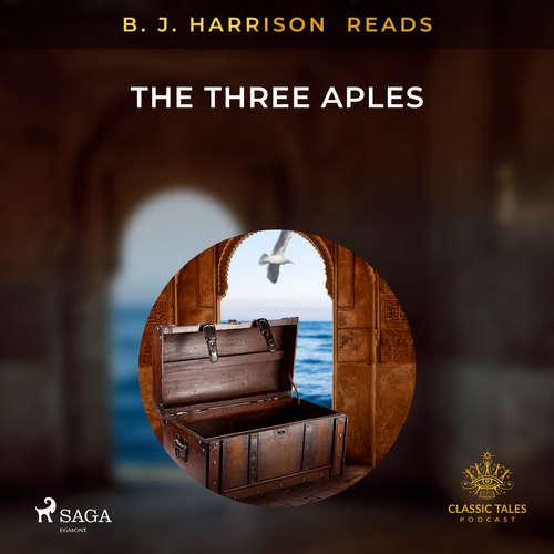 Audiobook B. J. Harrison Reads The Three Apples (EN) - – Anonymous - B. J. Harrison