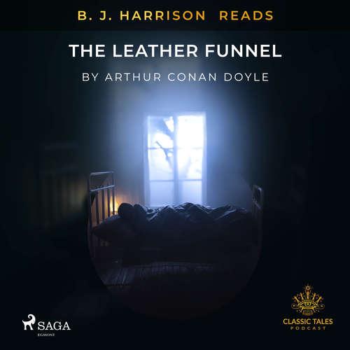 Audiobook B. J. Harrison Reads The Leather Funnel (EN) - Arthur Conan Doyle - B. J. Harrison