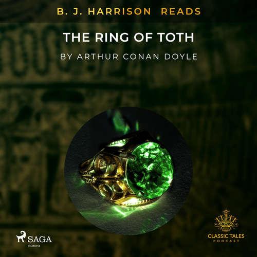 Audiobook B. J. Harrison Reads The Ring of Toth (EN) - Arthur Conan Doyle - B. J. Harrison