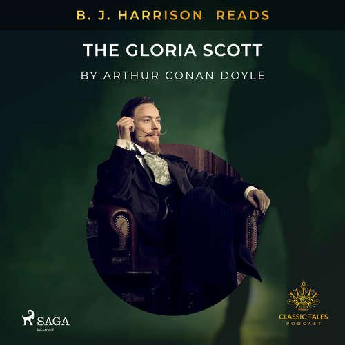 Audiobook B. J. Harrison Reads The Gloria Scott (EN) - Arthur Conan Doyle - B. J. Harrison